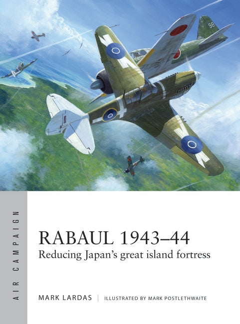 Rabaul 1943-44. Author Mark Lardas.