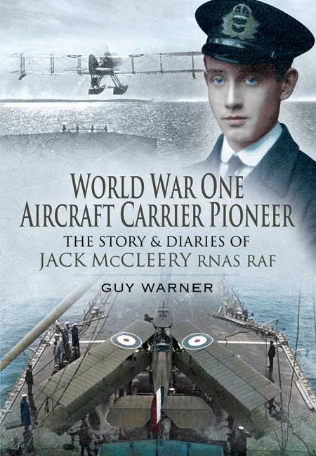 Book WWI Warner Aircraft Carrier Pioneer RNAS Pen and Sword Navy