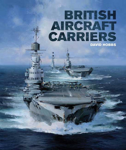 British Aircraft Carriers. Design, Development and Service Histories. Author David Hobbs.