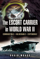 Escort Carrier Aircraft carrier Swordfish David Wragg Fleet Air Arm