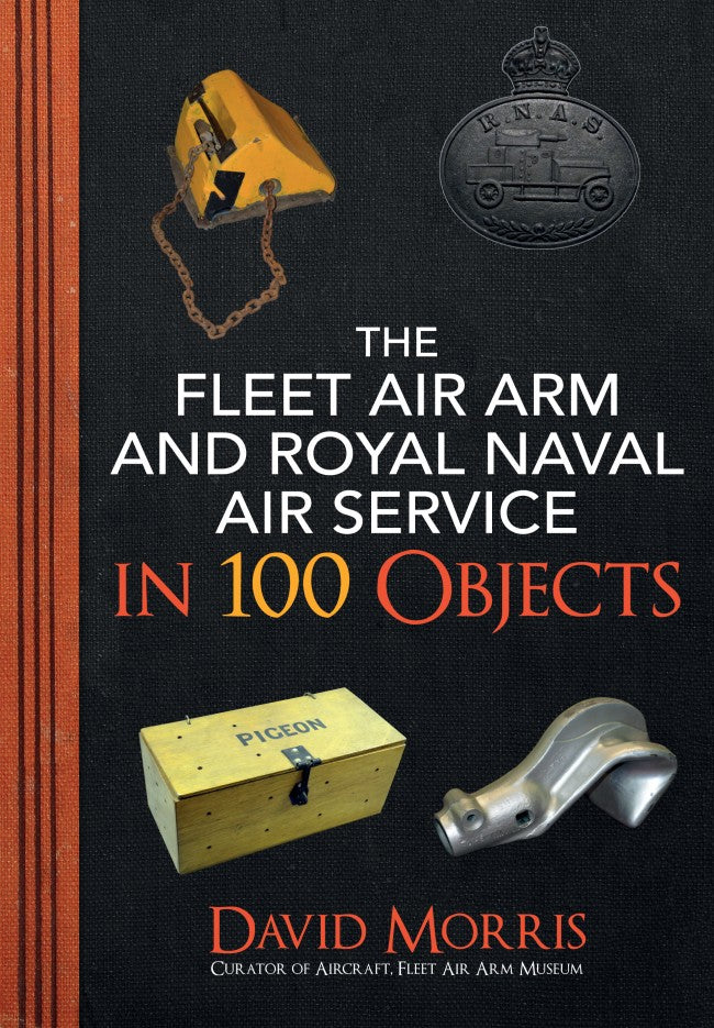 The Fleet Air Arm and Royal Naval Air Service in 100 objects
