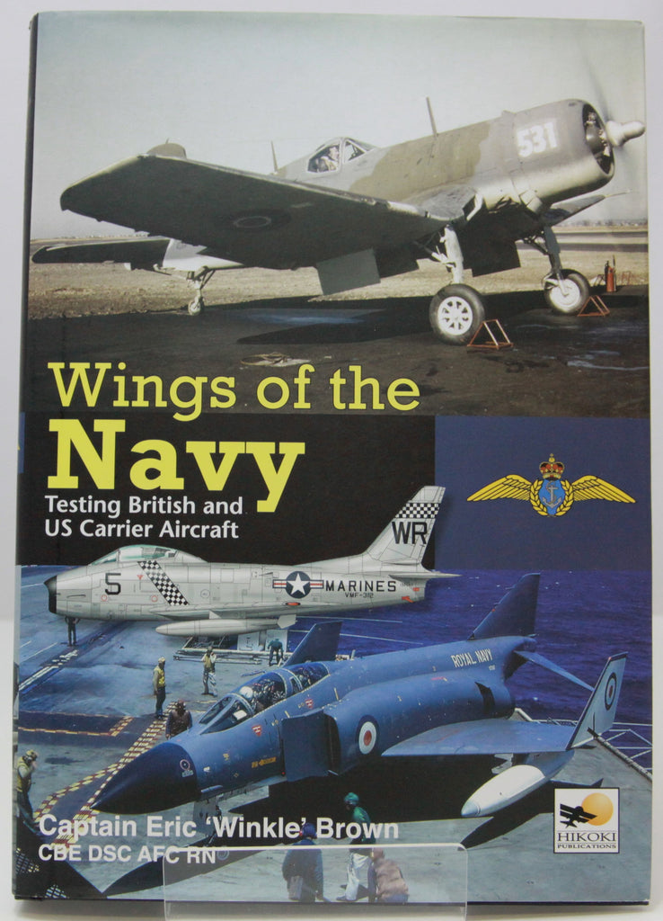 Wings of the Navy by Captain Eric Winkle Brown