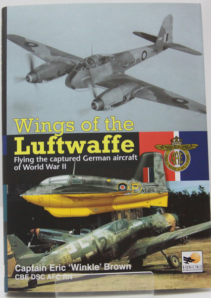 Wings of the Luftwaffe by Captain Eric Winkle Brown