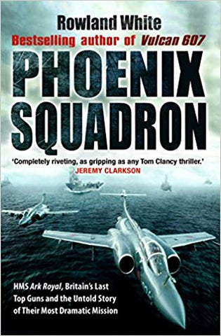 Phoenix squadron Buccaneer ark royal aircraft carrier fleet air arm rowland white