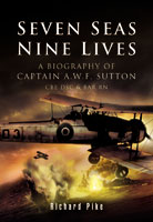 Seven seas nine lives Swordfish Richard Pike Captain Sutton Fleet Air Arm