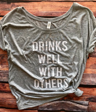 Drinks Well With Others Slouchy T-Shirt