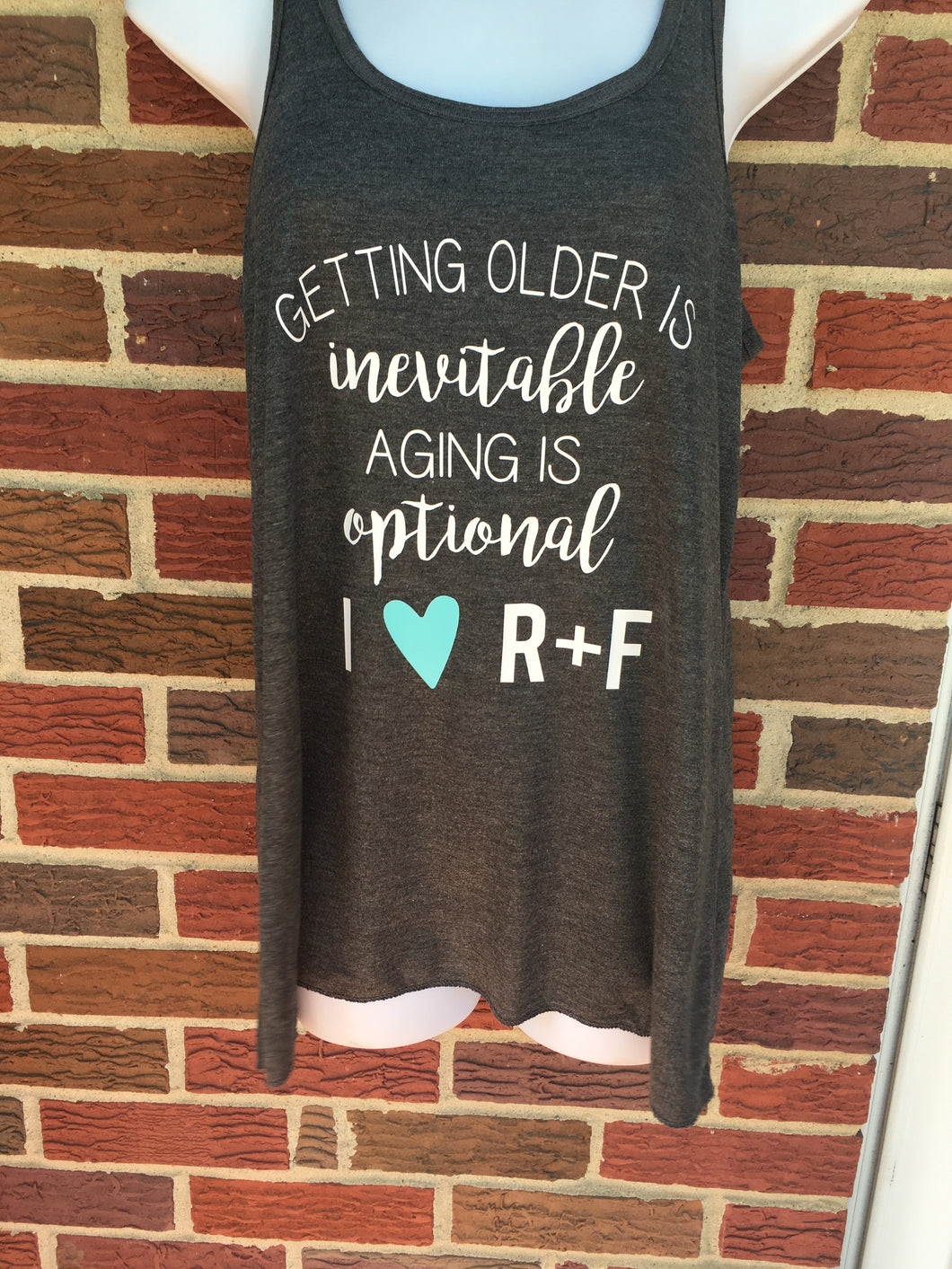 R + F Getting Older Is Inevitable Racerback