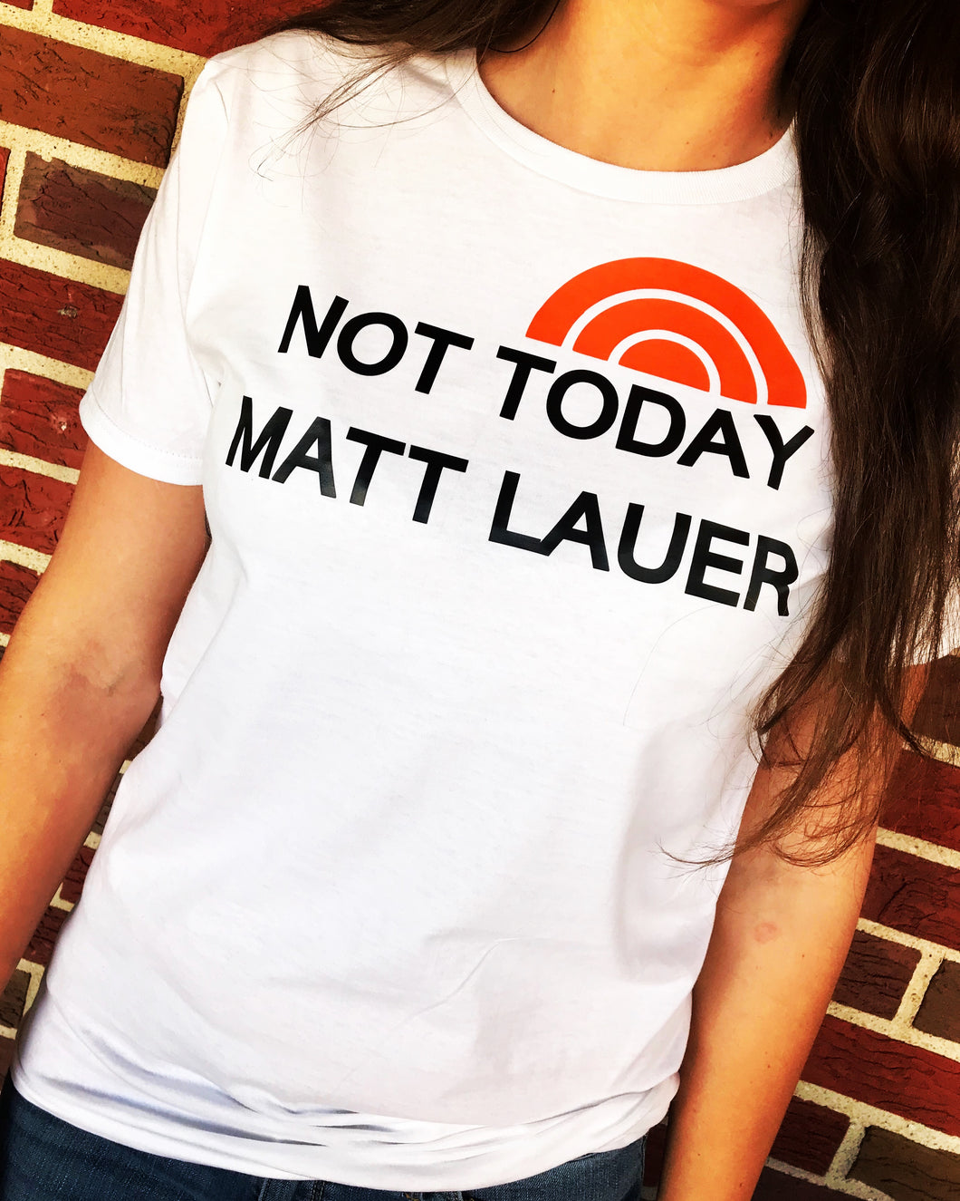 Not Today Matt Lauer Unisex T-Shirt