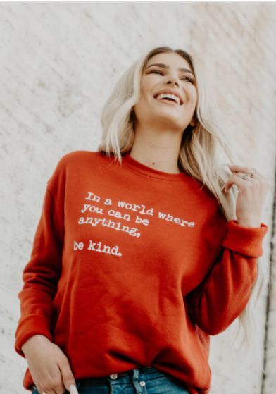In a World Where You Can Be Anything...Be Kind Sweatshirt