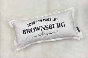 There's no place like Brownsburg Indiana pillow