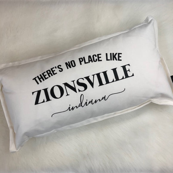 There's no place like Zionsville Indiana Pillow