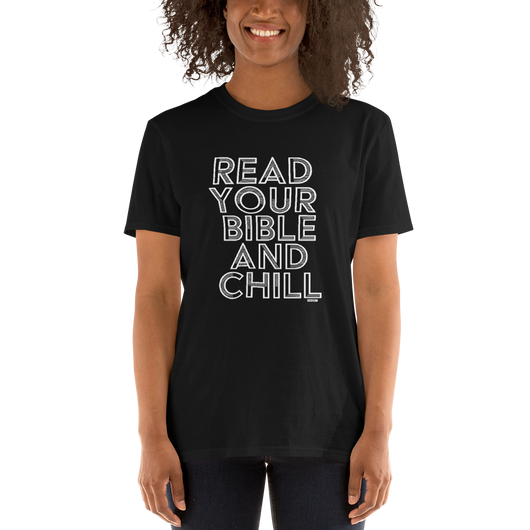 Read Your Bible and CHILL Shirt by SistaTV. Trust God and get into his word & this Funny Christian shirt