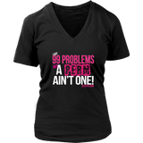 "SistaTV  Natural Hair Shirt "" I got 99 problems but a perm ain't one!"" SistaTV.com"