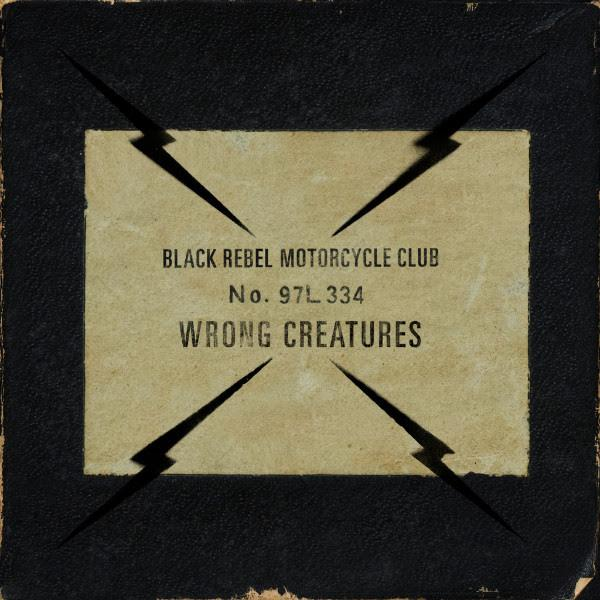 Wrong Creatures Records Black Rebel Motorcycle Club