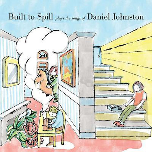 Built To Spill Plays The Songs Of Daniel Johnston vinyl