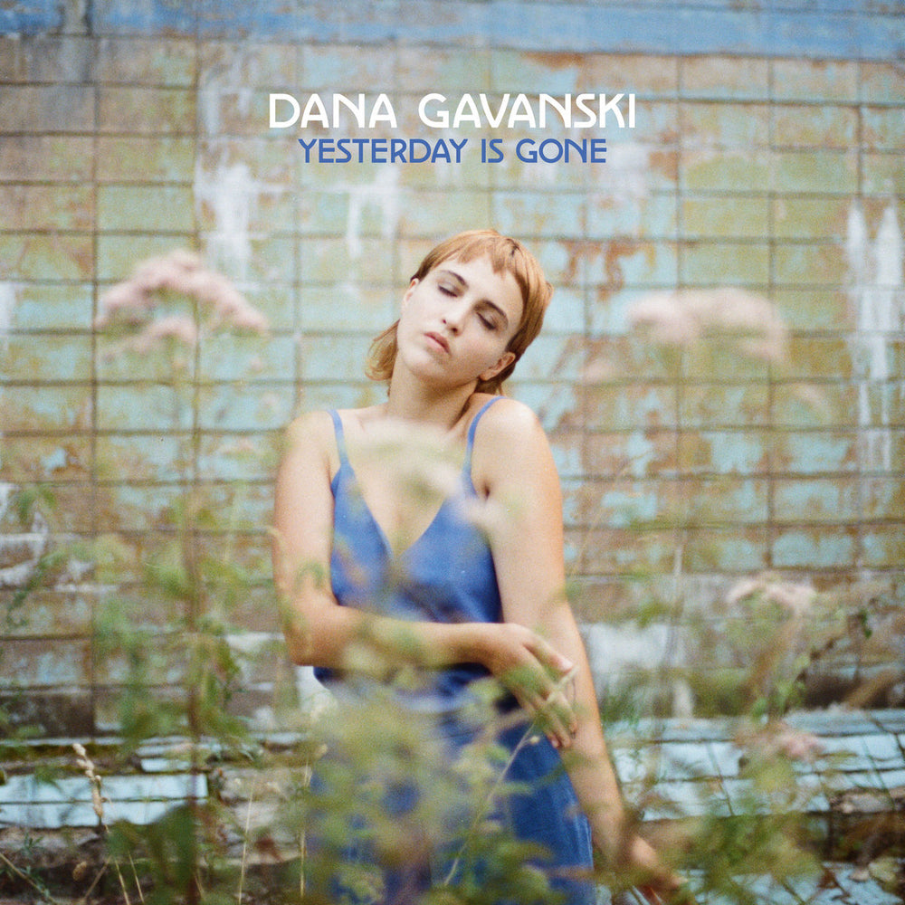 Dana Gavanski Yesterday Is Gone vinyl