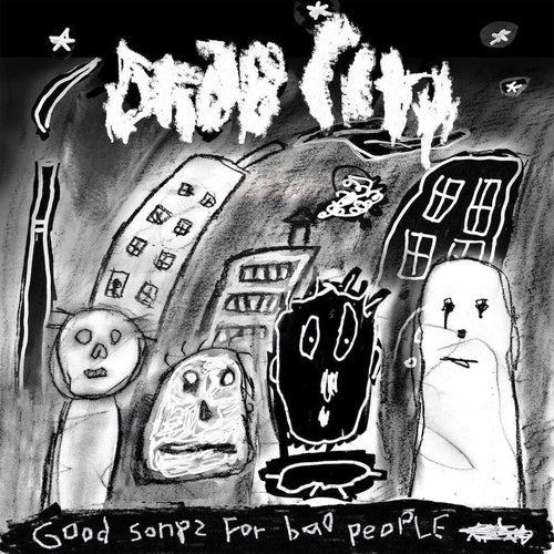 Drab City Good Songs For Bad People vinyl