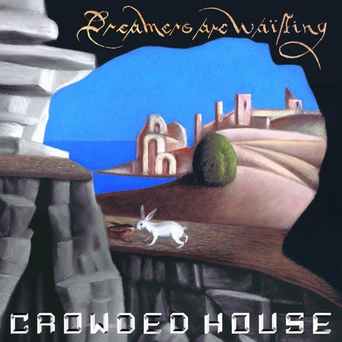 Crowded House Dreamers Are Waiting vinyl