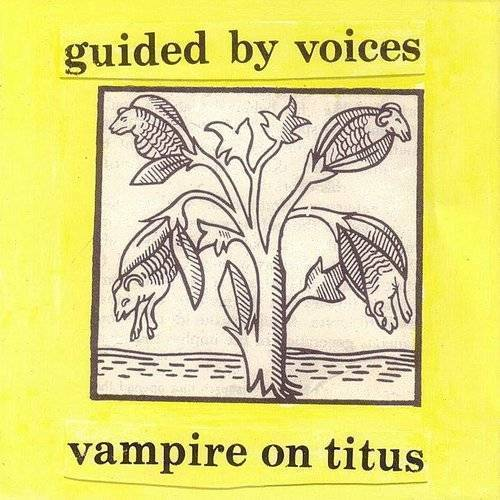 Guided By Voices Vampire On Titus vinyl