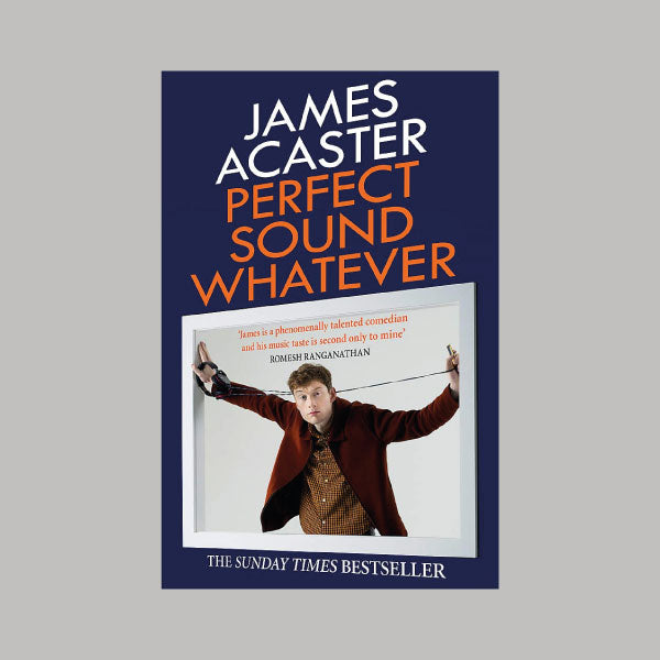James Acaster Perfect Sound Whatever book
