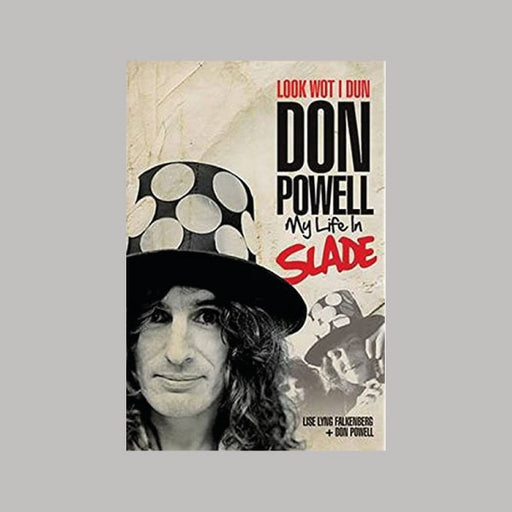 Look Wot I Dun Don Powell My Life In Slade book