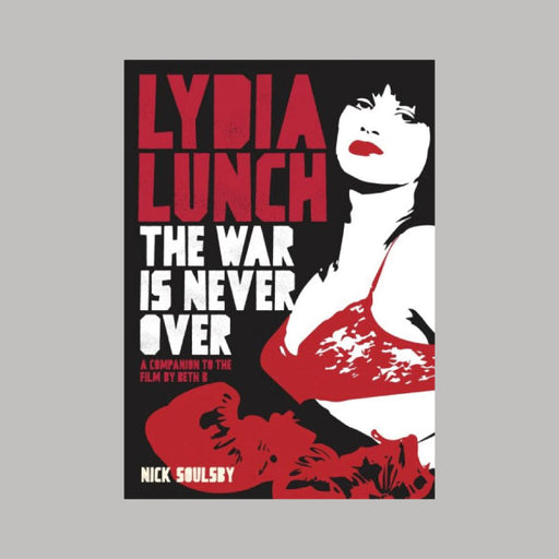 Lydia Lunch The War Is Never Over book