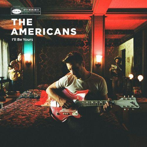 Americans, The - I'll Be Yours - Records - Record Culture