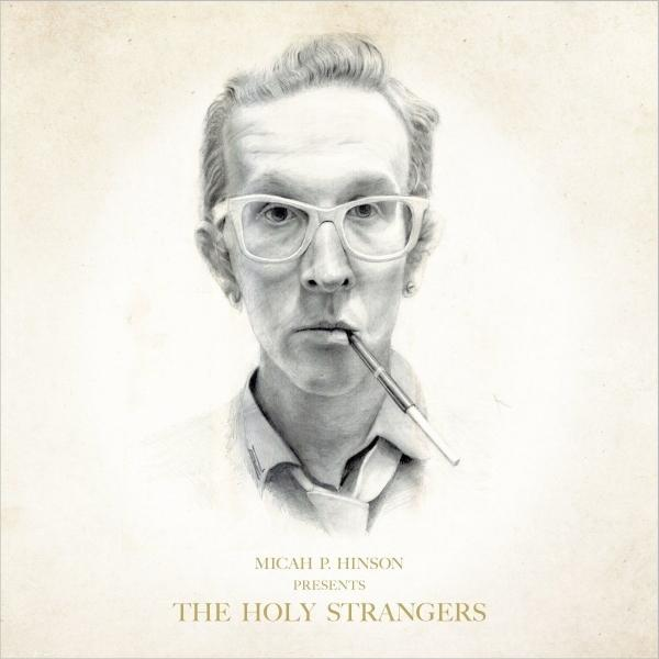 Micah P. Hinson - Presents The Holy Strangers - Records - Record Culture