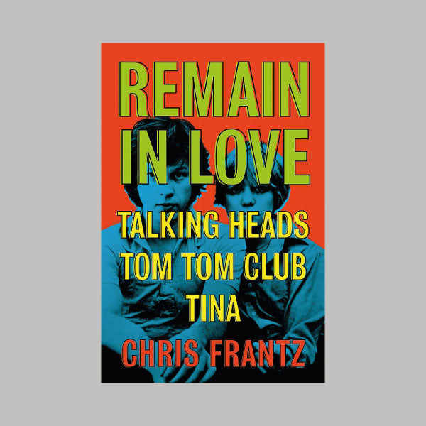 Remain In Love Chris Frantz book