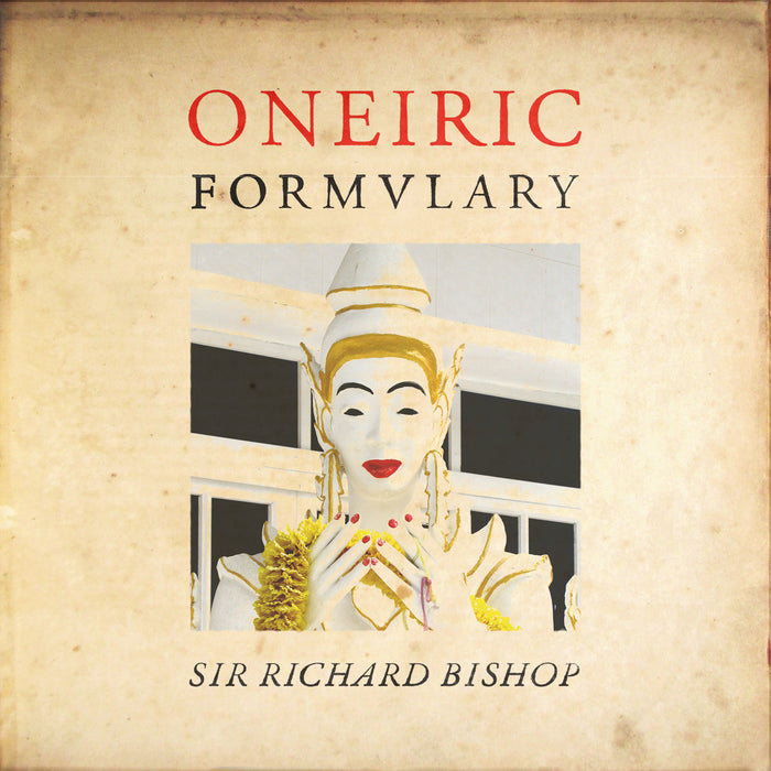Sir Richard Bishop Oneiric Formulary vinyl