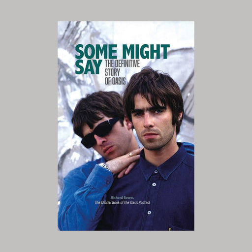 Some Might Say The Definitive Story Of Oasis book