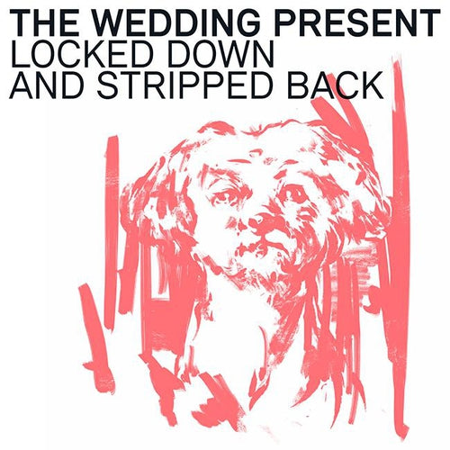 The Wedding Present Locked Down And Stripped Back vinyl