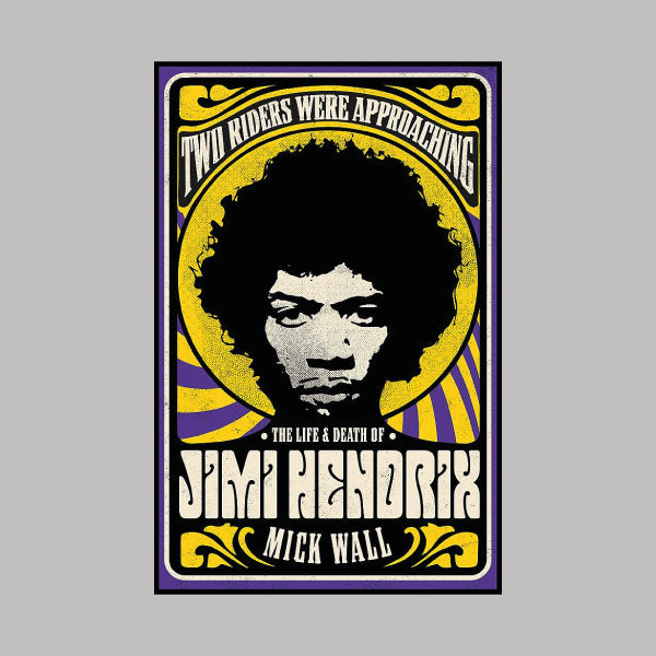 Two Riders Were Approaching The Life And Death Of Jimi Hendrix book