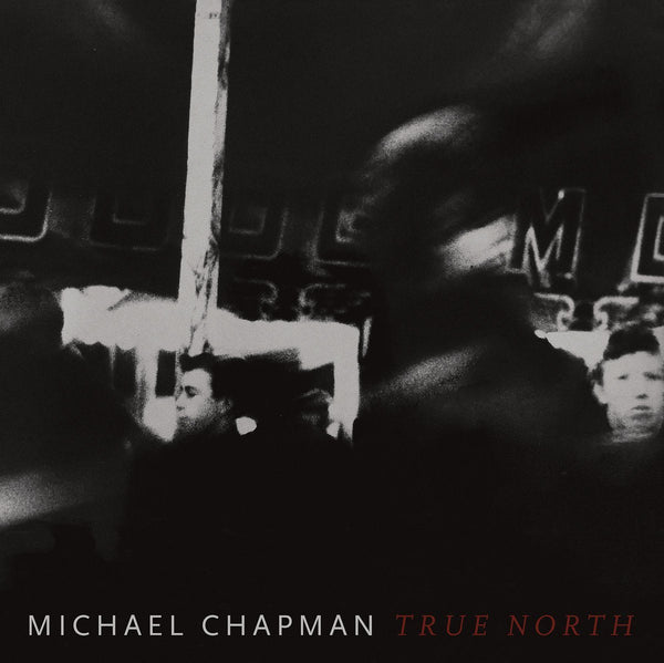 True North Records Michael Chapman