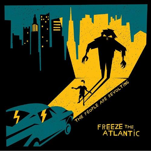 Freeze The Atlantic - The People Are Revolting - Records - KIQ New Music Store