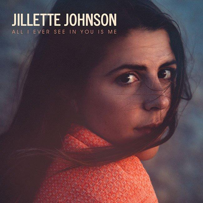 Jillette Johnson - All I Ever See In You Is Me - Records - Record Culture