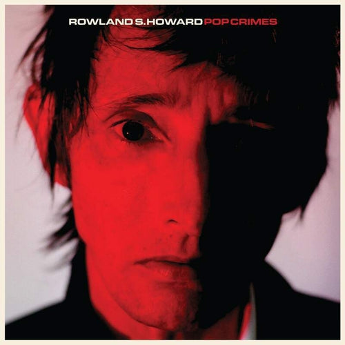 Rowland S Howard Pop Crimes vinyl