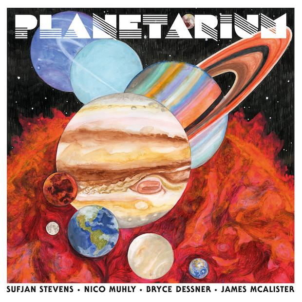 Sufjan Steves, Bryce Dessner, Nico Muhly, James McAlister - Planetarium - Records - Record Culture