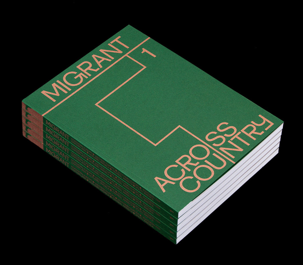 MIGRANT JOURNAL NO. 1: ACROSS COUNTRY