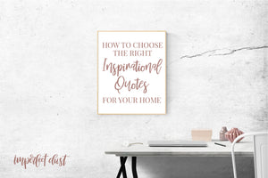 How to Choose the Right Inspirational Quotes for Your Home