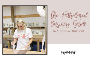 The Faith-Based Business Guide to Minimize Burnout