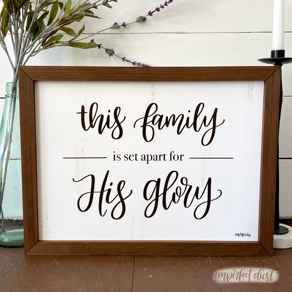 This Family is set apart for God's Glory