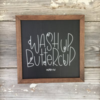 Wash Up Buttercup - Bathroom sign - 13x13 inches