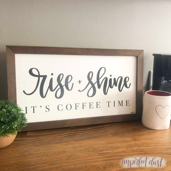 Rise and Shine It's Coffee Time