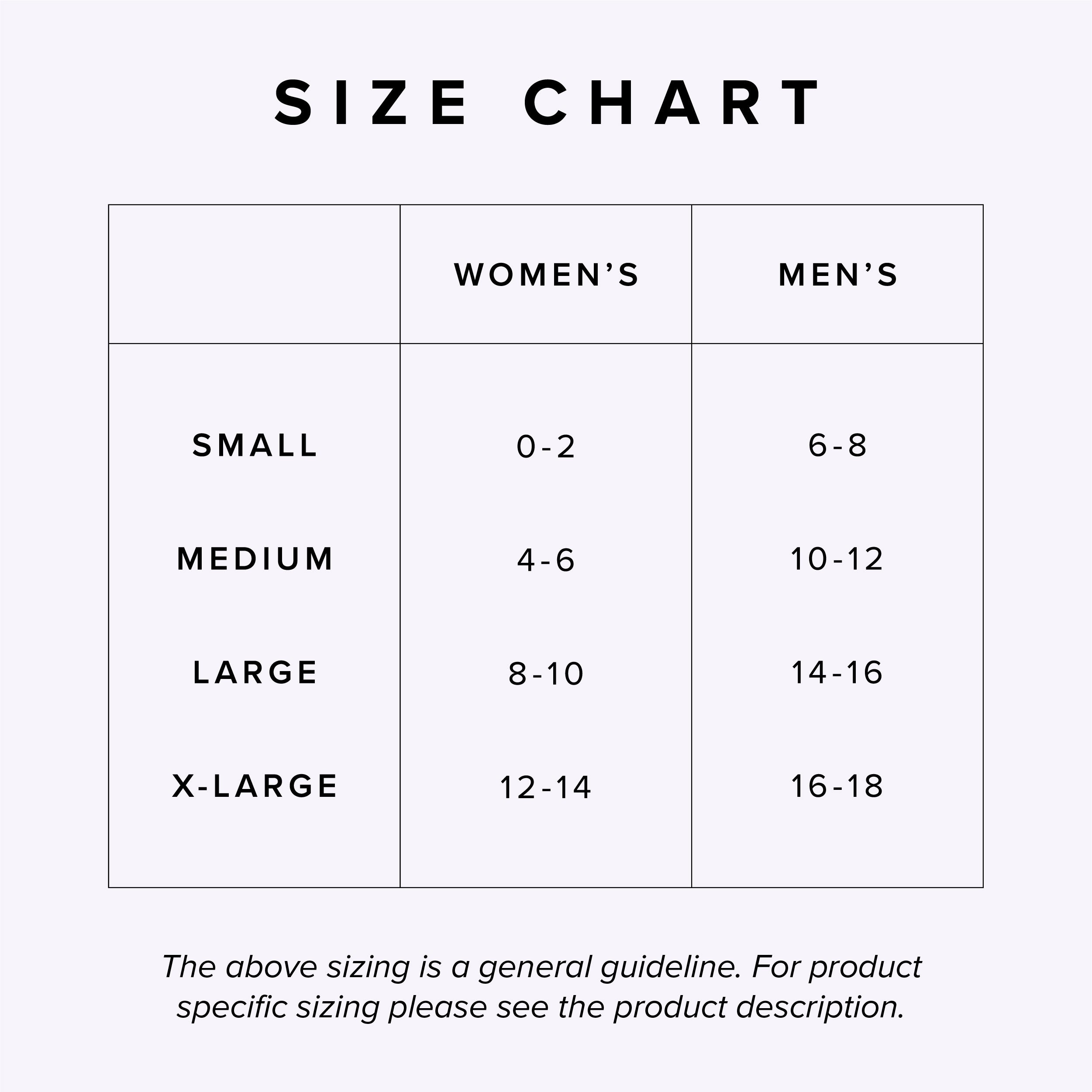 Size Chart - Women's Small 0-2, Medium 4-6, Large 8-10, XL 12-14, Men's Small 6-8, Medium 10-12, Large 14-16, XL 16-18