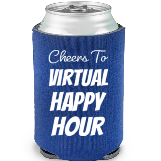 'Cheers to Virtual Happy Hour' Quarantine Koozie