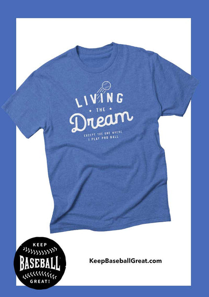 Living the Dream Tshirt