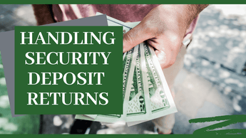 Handling Security Deposit Returns| San Diego Property Management Tips