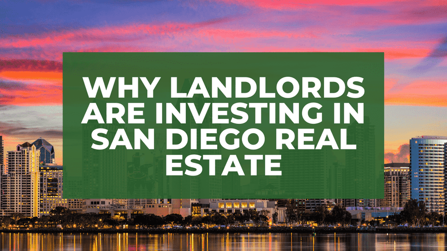 Why Landlords Are Investing in San Diego Real Estate