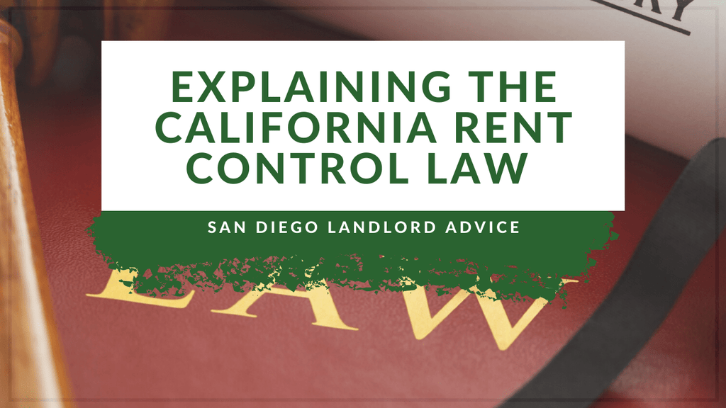 Explaining the California Rent Control Law | San Diego Landlord Advice - Article Banner